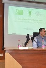 "Workshop on ""Green Revolution in Eastern India: Constraints, Opportunities and Way Forward"""